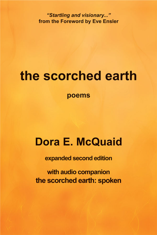 the scorched earth spoken by Dora E. McQuaid, foreword by Eve Ensler